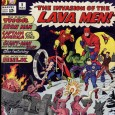 How about a little more Kirby love? Obvious reason I went with an Avengers cover, although the FF featured more monsters (right on their first issue is one of the most famous comic book beasties ever). Still, Lava Men clearly […]
